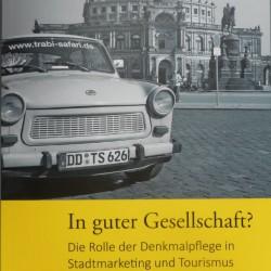 In guter Gesellschaft. Der Konferenzband zur Denkmalschutztagung in Dresden mit einem Aufsatz von Peter Wolff